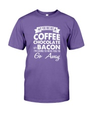 If You Are Not Coffee Chocolate Or Bacon I'm Going Premium Fit Mens Tee thumbnail