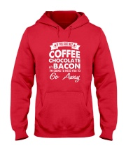 If You Are Not Coffee Chocolate Or Bacon I'm Going Hooded Sweatshirt tile