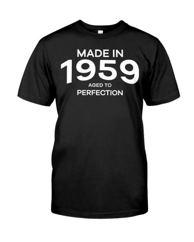 59th Birthday T Shirt Made In 1959 Aged To Perfect