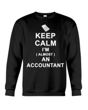 Keep calm I am almost an Accountant T-Shirt Crewneck Sweatshirt thumbnail