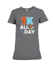 TK All Day T-Shirt Transitional Kindergarten Premium Fit Ladies Tee tile