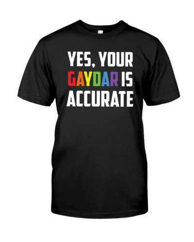 Yes Your Gaydar is Accurate Funny LGBT Pride