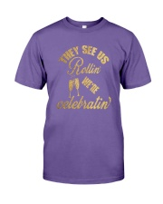 They See Us Rollin' We're Celebratin' T-Shirt Premium Fit Mens Tee thumbnail