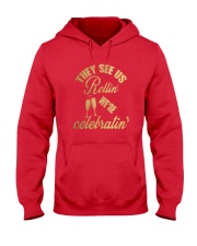 They See Us Rollin' We're Celebratin' T-Shirt Hooded Sweatshirt thumbnail