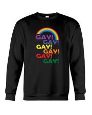 Gay Gay Gay Gay Gay Gay Pride Rainbow Shirt Crewneck Sweatshirt thumbnail