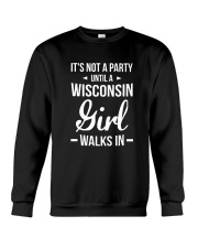 It's Not A Party Until A Wisconsin Girl Walks Crewneck Sweatshirt thumbnail