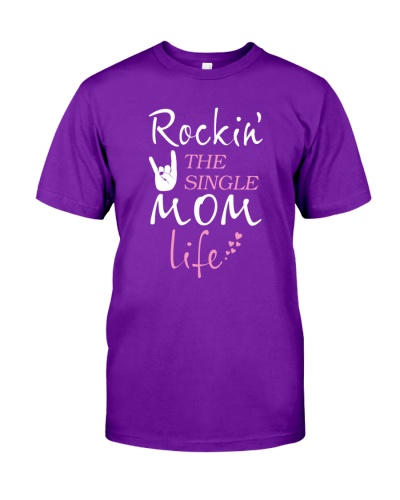 Rockin' the Single Mom Life Family T-Shirt