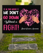 Breast Cancer - We Dont Go Down -Yard Sign 24x18 Yard Sign aos-yard-sign-24x18-lifestyle-front-07