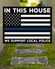 Police - In This House Yard Sign 24x18 Yard Sign aos-yard-sign-24x18-lifestyle-front-07