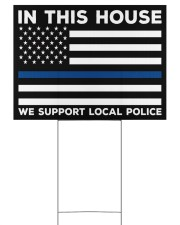 Police - In This House Yard Sign 24x18 Yard Sign back
