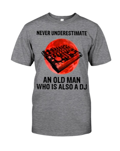 Never Underestimate An Old Man Who Is A DJ