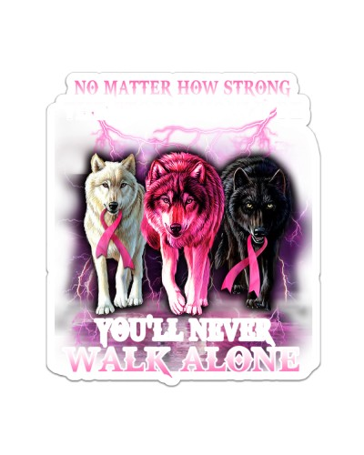 Breast Cancer Wolf You'll Never Walk Alone