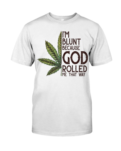 I'm Blunt Because God Rolled Me That Way 15