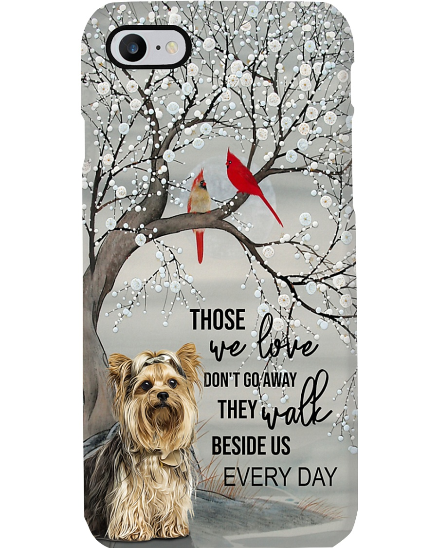 Yorkshire Terrier - They Walk Beside Us Everyday Phone Case