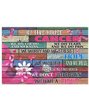In This House We Do Cancer Poster  17x11 Poster front