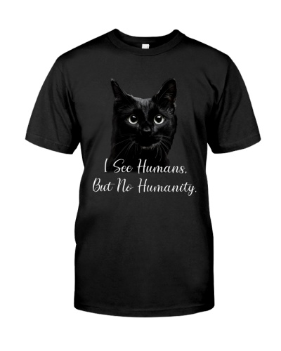 Black Cat - I See Humans But No Humanity