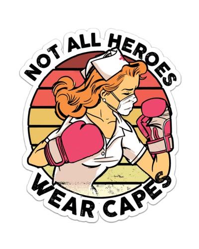 Sticker- Nurse - Not All Heroes Wear Capes