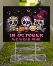 In October We Wear Pink Sy 24x18 Yard Sign aos-yard-sign-24x18-lifestyle-front-07