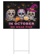 In October We Wear Pink Sy 24x18 Yard Sign back