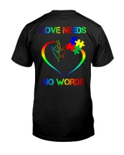 Autism - Love Need No Words 2 Sides Classic T-Shirt back