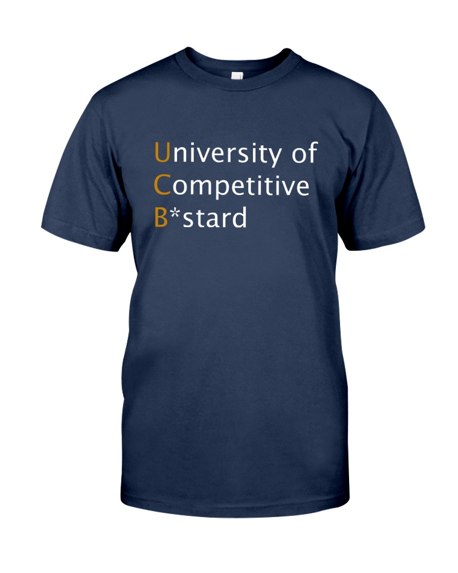 University of Competitive Bstard Classic T-Shirt