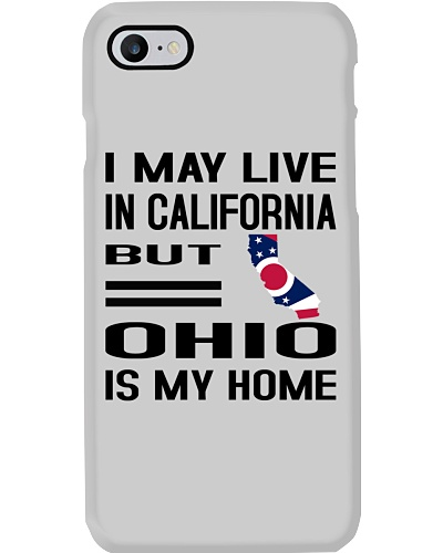 I MAY LIVE IN CALIFORNIA BUT OHIO IS MY HOME