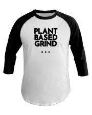Plant Based Grind Baseball Tee thumbnail