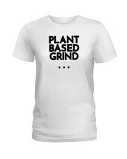 Plant Based Grind Ladies T-Shirt thumbnail