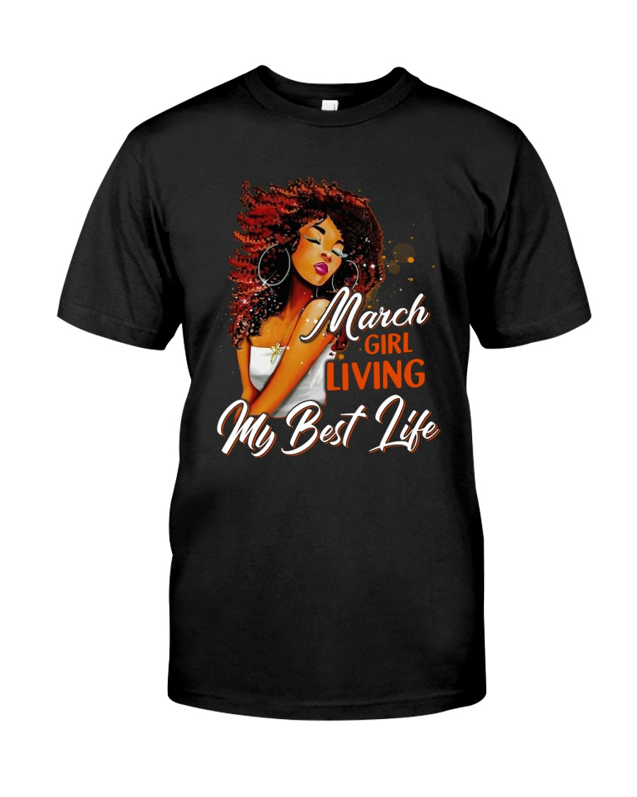 March Girl Living My Best Life Classic T-Shirt