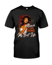 March Girl Living My Best Life Classic T-Shirt front