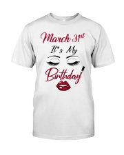March 31th Classic T-Shirt front