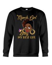 March Girl Living My Best Life Crewneck Sweatshirt thumbnail