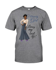 February Girl Living My Best Life Classic T-Shirt front