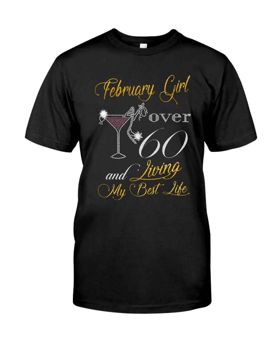 February Girl Over 60 And Living My Best Life Classic T-Shirt