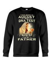 Jesus - I Was Born in August I Took A DNA Crewneck Sweatshirt thumbnail
