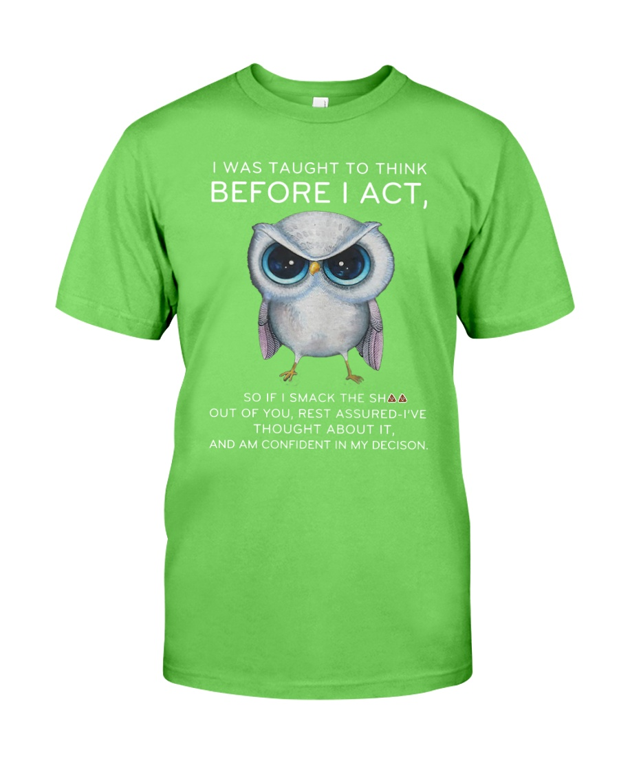 Think Before Act Owl Classic T-Shirt