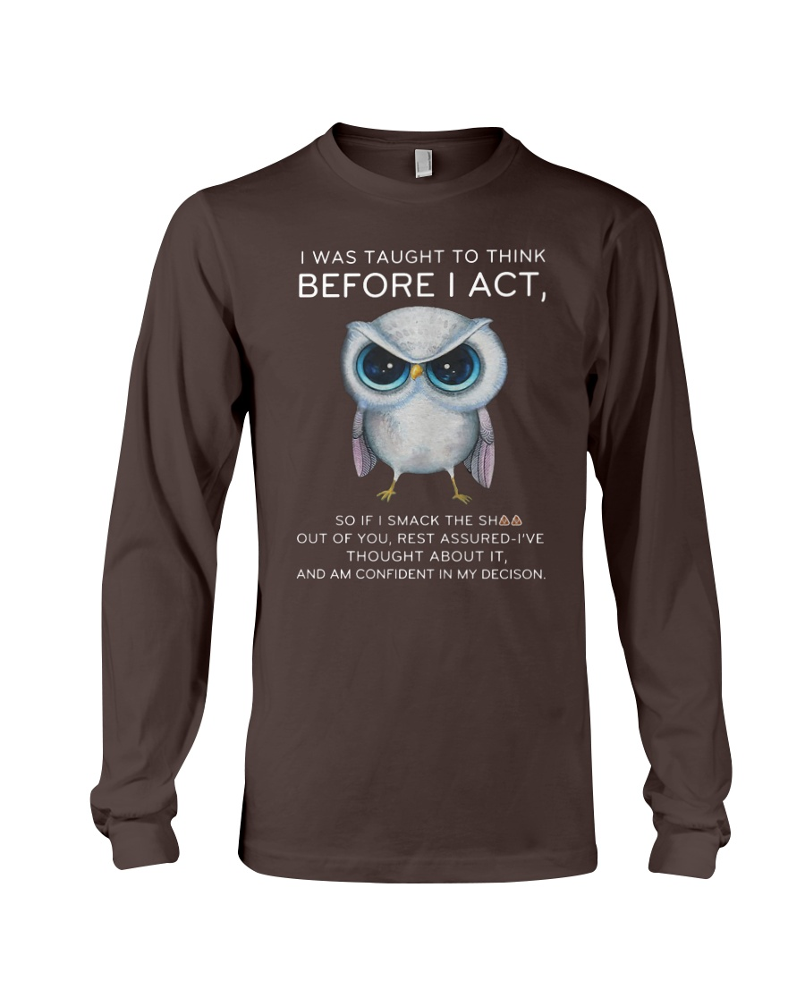 Think Before Act Owl Long Sleeve Tee