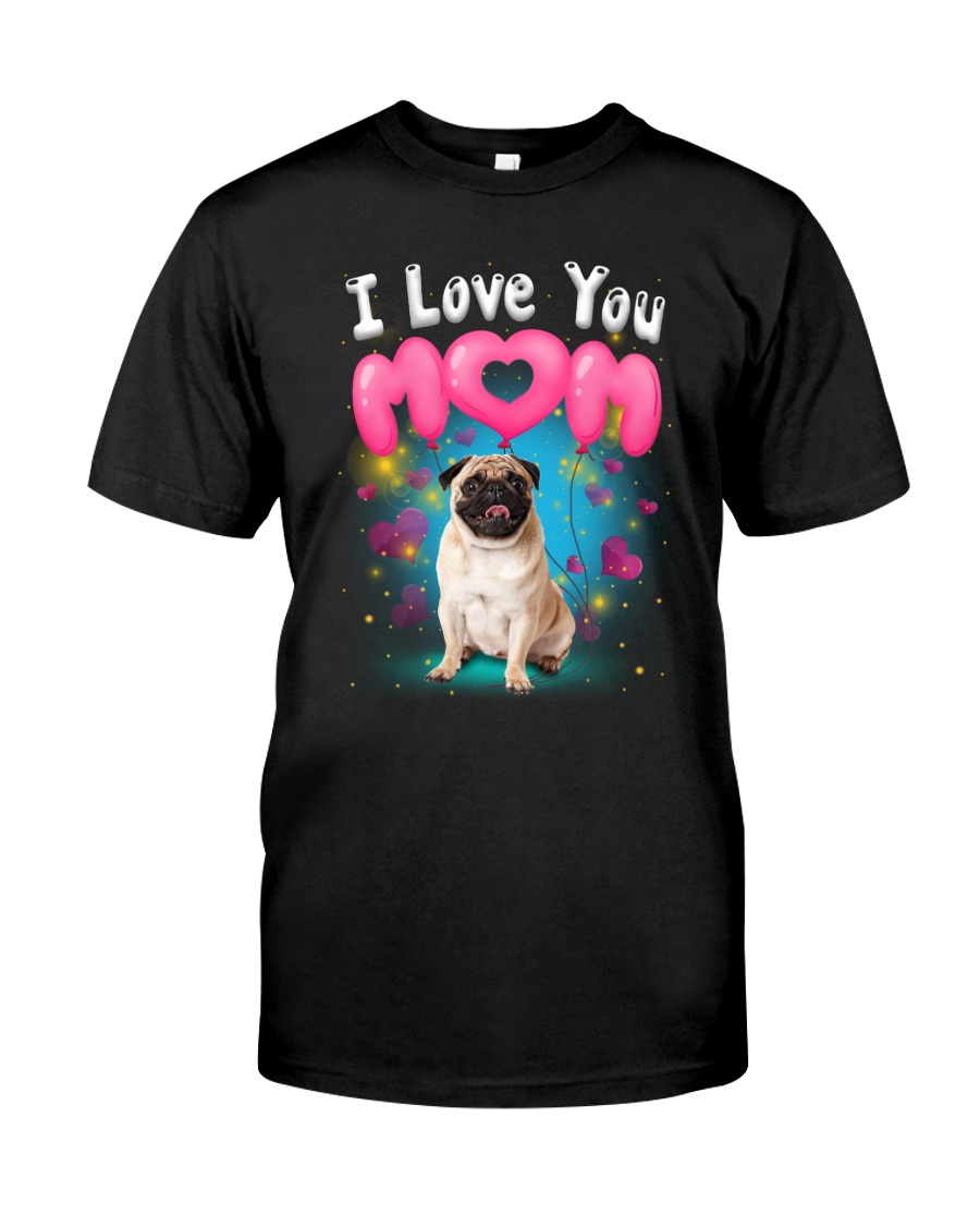 Pug  I Love Mom Classic T-Shirt