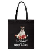 French Bulldog All I Need  Tote Bag thumbnail