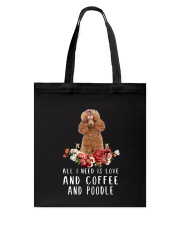 Poodle All I Need  Tote Bag tile