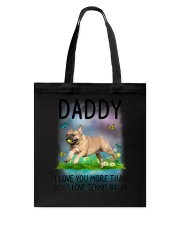 Daddy I Love You More French Bulldog Tote Bag thumbnail