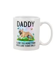 Daddy I Love You More French Bulldog Mug front