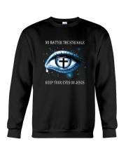 Keep Your Eyes On Jesus Crewneck Sweatshirt front