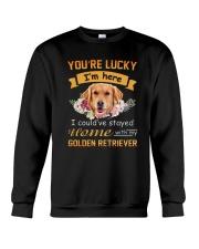 You Are Lucky Golden Retriever Crewneck Sweatshirt thumbnail