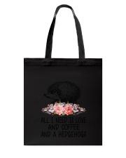 Hedgehogs All I Need  Tote Bag thumbnail