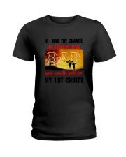 Dad My Choice Ladies T-Shirt thumbnail
