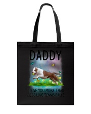 Daddy I Love You More American Pit Bull Terrier Tote Bag thumbnail
