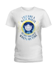 I BECAME A MASK MAKER Ladies T-Shirt thumbnail