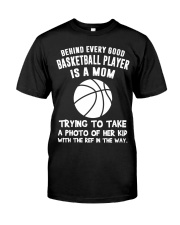 Behind every good Basketball player Classic T-Shirt front