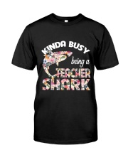 Kinda busy being a teacher shark Classic T-Shirt front